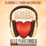 ANTHEM FRIDAY JUNE 22ND 2016 - DJ Frankie J