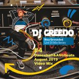 DjGreedo - Stay Grounded 4 Dancehall & Afrobeats August 2019 Mix
