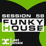 Jake Cusack - Funky House - May - Session 58