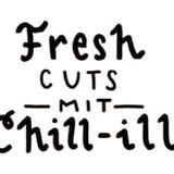Fresh Cuts mit Chill Ill