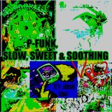 P-FUNK - SLOW, SWEET & SOOTHING VOL. 2