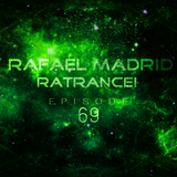Rafael Madrid - RaTrance - Episode 69! (30/09/2018)
