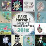 Marc Poppcke - Presents Crossing Frontiers 2015 (Part 1)