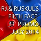 RJ & Ruskul - Filth Face Promo - July 2014