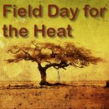 Field Day for the Heat