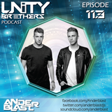 Unity Brothers Podcast #113 [GUEST MIX BY ANDERBLAST]