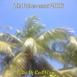 ZK TUBES AOUT 2016
