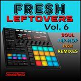 Fresh Leftovers Vol. 6 - Soul, RnB, Hip-Hop, Remixes & Instrumentals