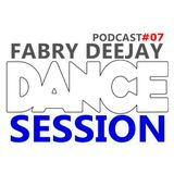 DANCE SESSION Podcast #07 - FABRY DEEJAY