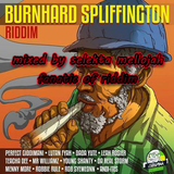 Burnhard Spliffington Riddim (giddimani records 2017) MIXED BY SELEKTA MELLOJAH FANATIC OF RIDDIM