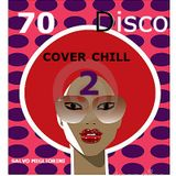 70 Disco Cover Chill 2 by Salvo Migliorini