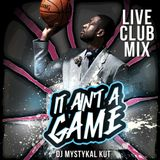 It ain't a game (live club mix, 2013)