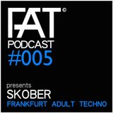 FAT Podcast - Episode #005 | with Frank Savio & Skober (Phobiq/Respekt/Capsula)