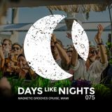 DAYS like NIGHTS 075 - Magnetic Grooves & The Soundgarden Cruise, Miami, USA