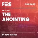 Ryan Rhodes - The Anointing - 05-7-18