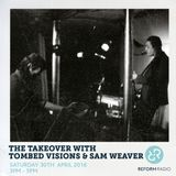 The Takeover with Tombed Visions and Sam Weaver