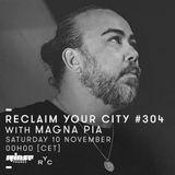 Reclaim Your City 304 | Magna Pia