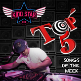 DJ Kidd Star's Weekend TOP 5