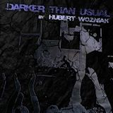 Hubert_Wozniak-Darker_Than_Usual