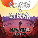 DJ SNOW vs DJ DOWN - Drum Circus promo mix 2017
