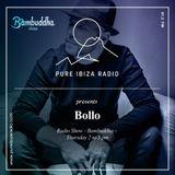 Bollo @ Bambuddha Radio Show on Pure Ibiza Radio - 18-01-2018
