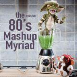(mostly) 80's Mashup Myriad