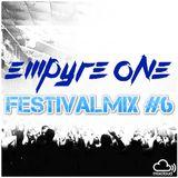 EMPYRE ONE FESTIVALMIX #6