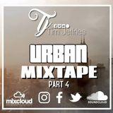 Tim Jeffries - Urban Mixtape Part 4