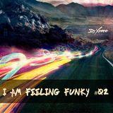 I am feeling Funky #02 [DJ Xaero]