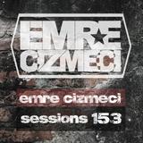 Emre Cizmeci Sessions - 153
