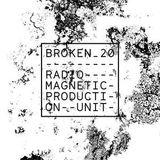 Broken20 Episode 14: Production Unit
