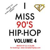 I miss 90s Hip-Hop vol 4 - Mixed by DJ A-SLAM #GPSMusic