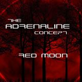 The Adrenaline Concept.- Red Moon