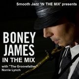 THE BONEYARD MIX - (BONEY JAMES 'IN THE MIX') with GROOVEFATHER NORRIE LYNCH