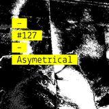 Intro-Spettiva #127 : Asymmetrical (Raw Culture)