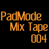 PadMode Mix Tape 004 (PMMT004)