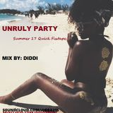 UNRULY PARTY QUICK FIXTAPE SUMMER 17