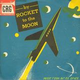 Music from Outer Space - 11 - By Rocket to the Moon !