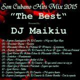 "Son Cubano Hits Mix 2015 ""The Best"" DJ Maikiu"