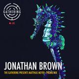 The Gathering Presents: Matthias Meyer - Jonathan Brown Promo Mix