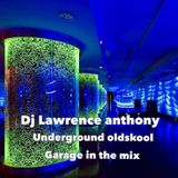 dj lawrence anthony underground oldskool garage in the mix 216