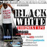 DJ-M.o.M - PRESENTS - #BLACK & WHITE (THE MIXTAPE)
