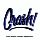 Crash! Podcast #010 With Andrea Colina