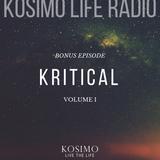 KOSIMO Life Radio *BONUS EPISODE* featuring DJ KRITICAL