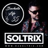 DJ Soltrix - Bachata Life Mixshow 35