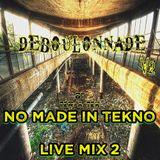 No Made In Techno live mix 2 @ Ter-A-teK - Deboulonnade V2