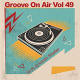 Groove On Air Vol 49