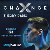 X-Change Theory Radio Episode 94 - Best of 2017 Yearmix