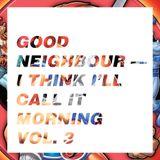 I think I'll call it morning vol. 3