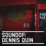 SoundOf: Dennis Quin